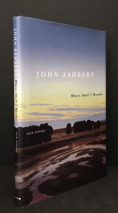 Where Shall I Wander; New Poems. John Ashbery