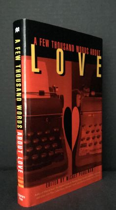A Few Thousand Words About Love (SIGNED 8X). Mickey Pearlman, Margot Livesey, Dennis McFarland,...