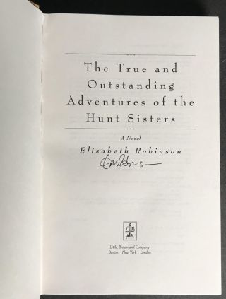 The True and Outstanding Adventures of the Hunt Sisters [Signed]