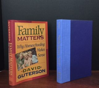 Family Matters: Why Homeschooling Makes Sense [Signed]. David Guterson.