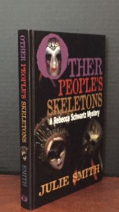 Other People's Skeletons [Signed]. Julie Smith.