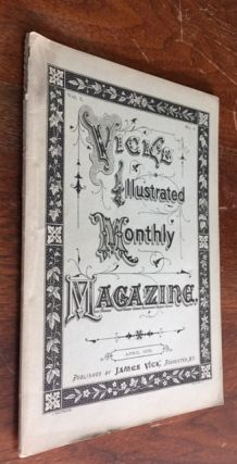 Vick's Illustrated Monthly Magazine [for April, 1878; Vol. 1 No. 4]