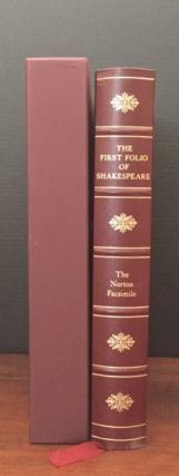 The First Folio of Shakespeare [Mr. William Shakespeare's Comedies, Histories, and Tragedies]; Publifhed according to the True Originall Copies