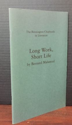 Long Work, Short Life. Bernard Malamud, Nicholas Delbanco, Introduction.