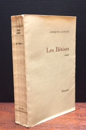 Les Betises [The Nonsense] [Signed]. Jacques Laurent.