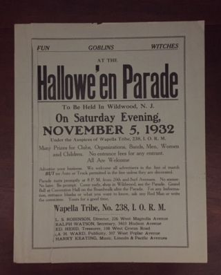 [Broadside]: Fun / Goblins / Witches at the Hallowe'en Parade to be held in Wildwood, N.J. ... November 5, 1932 under the Auspices of the Wapella Tribe, 238, I.O.R.M. Improved Order of Red Men, I O. R. M.