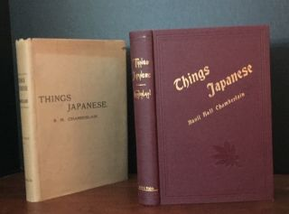 Things Japanese: Being Notes on Various Subjects Connected with Japan for the Use of Travellers and Others. B. H. Chamberlain, Basil Hall: Emeritus Professor of Japanese Chamberlain, Philology in the Imperial University of Tokyo.