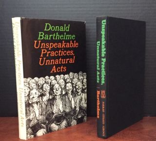 Unspeakable Practices, Unnatural Acts