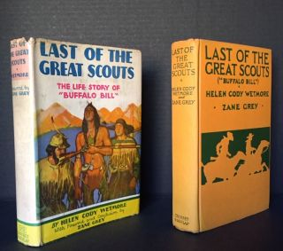 "Last of the Great Scouts: The Life Story of ""Buffalo Bill"" [SIGNED BY HIS NIECE]. Helen Cody..."