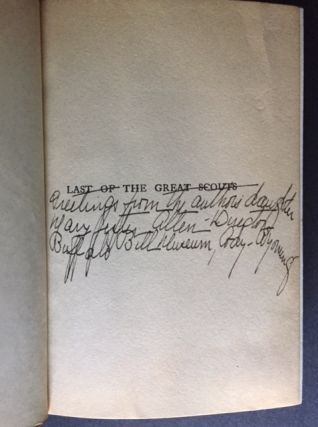 "Last of the Great Scouts: The Life Story of ""Buffalo Bill"" [SIGNED BY HIS NIECE]"