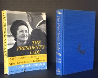 The President's Lady: an Intimate Biography of Mrs. Lyndon B. Johnson [SIGNED BY LADY BIRD...