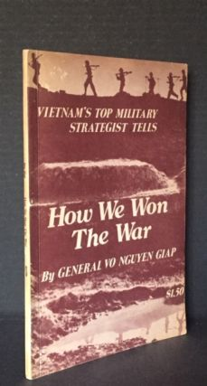 How We Won the War. General Vo Nguyen Giap, van Dien Dung.