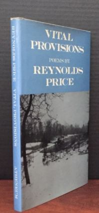 Vital Provisions [Contemporarily Signed and Inscribed Association Copy]. Reynolds Price.