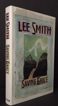 Saving Grace [Signed]. Lee Smith